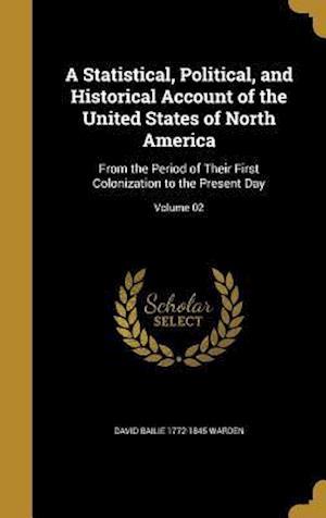 Bog, hardback A Statistical, Political, and Historical Account of the United States of North America af David Bailie 1772-1845 Warden