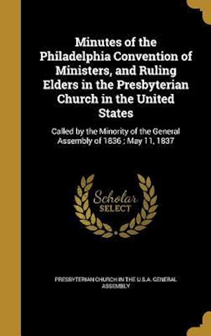 Bog, hardback Minutes of the Philadelphia Convention of Ministers, and Ruling Elders in the Presbyterian Church in the United States