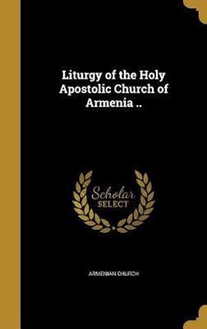 Bog, hardback Liturgy of the Holy Apostolic Church of Armenia ..