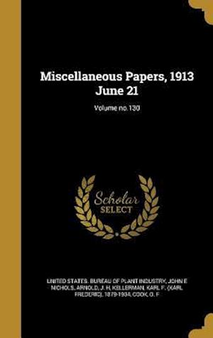Bog, hardback Miscellaneous Papers, 1913 June 21; Volume No.130 af John E. Nichols