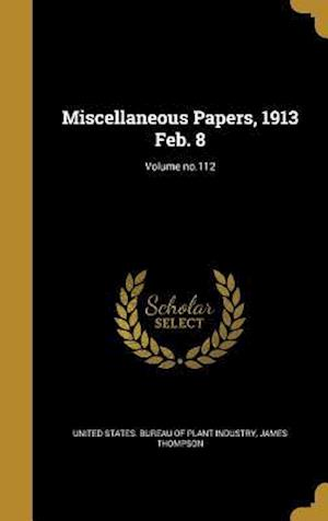 Bog, hardback Miscellaneous Papers, 1913 Feb. 8; Volume No.112