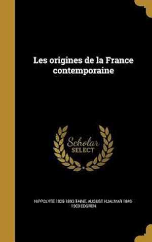 Bog, hardback Les Origines de La France Contemporaine af Hippolyte 1828-1893 Taine, August Hjalmar 1840-1903 Edgren