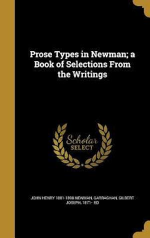 Bog, hardback Prose Types in Newman; A Book of Selections from the Writings af John Henry 1801-1890 Newman