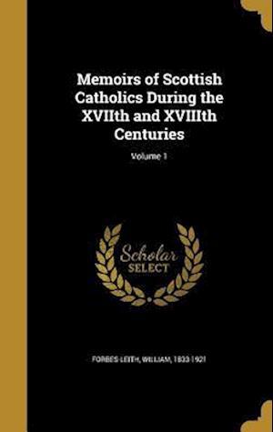 Bog, hardback Memoirs of Scottish Catholics During the Xviith and Xviiith Centuries; Volume 1