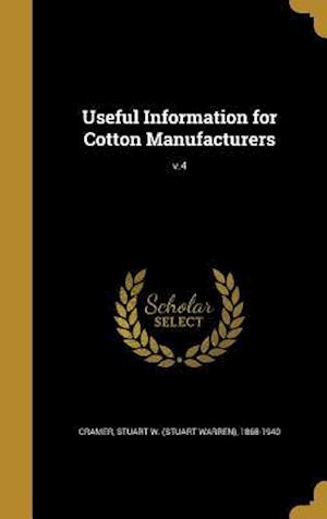 Bog, hardback Useful Information for Cotton Manufacturers; V.4