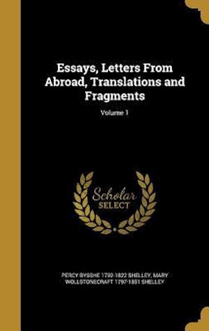 Bog, hardback Essays, Letters from Abroad, Translations and Fragments; Volume 1 af Mary Wollstonecraft 1797-1851 Shelley, Percy Bysshe 1792-1822 Shelley