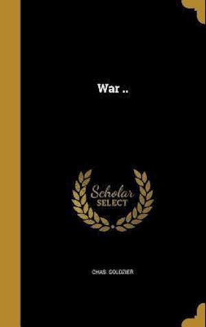 Bog, hardback War .. af Chas Goldzier