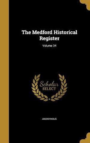 Bog, hardback The Medford Historical Register; Volume 34