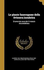 Le Piante Fanerogame Della Svissera Insubrica af Alberto 1816-1886 Franzoni, Louis 1827-1893 Favrat, Attilio 1852- Lenticchia