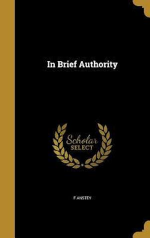 Bog, hardback In Brief Authority af F. Anstey