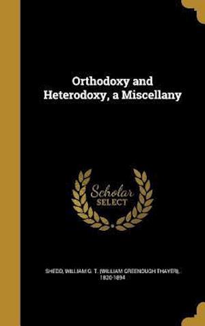 Bog, hardback Orthodoxy and Heterodoxy, a Miscellany