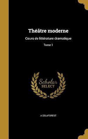 Bog, hardback Theatre Moderne af A. Delaforest