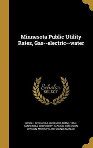 Bog, hardback Minnesota Public Utility Rates, Gas--Electric--Water