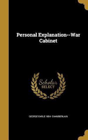Bog, hardback Personal Explanation--War Cabinet af George Earle 1854- Chamberlain