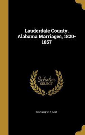 Bog, hardback Lauderdale County, Alabama Marriages, 1820-1857