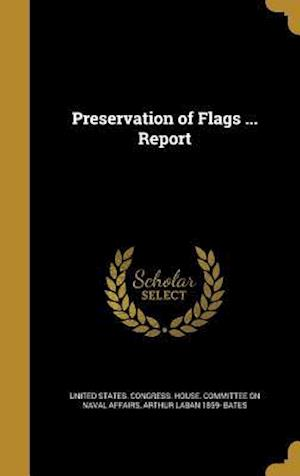 Bog, hardback Preservation of Flags ... Report af Arthur Laban 1859- Bates