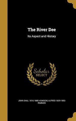 Bog, hardback The River Dee af John Saul 1816-1885 Howson, Alfred 1829-1893 Rimmer