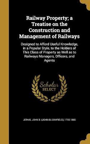 Bog, hardback Railway Property; A Treatise on the Construction and Management of Railways
