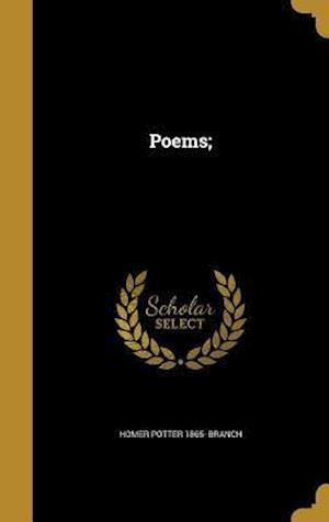 Bog, hardback Poems; af Homer Potter 1865- Branch