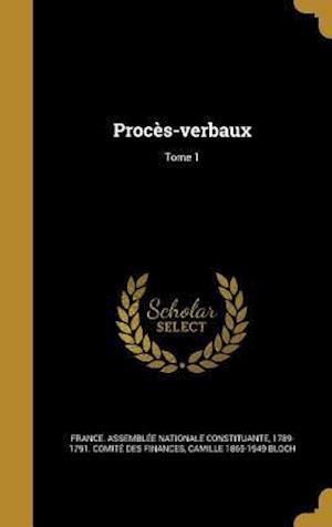 Bog, hardback Proces-Verbaux; Tome 1 af Camille 1865-1949 Bloch