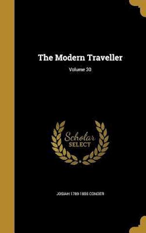 Bog, hardback The Modern Traveller; Volume 30 af Josiah 1789-1855 Conder