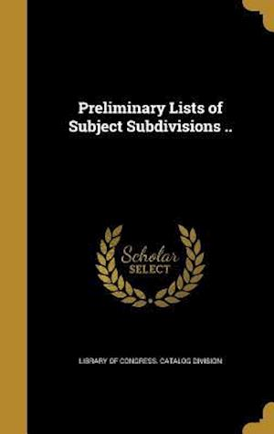 Bog, hardback Preliminary Lists of Subject Subdivisions ..