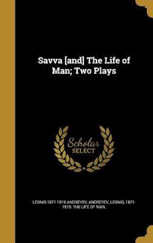 Bog, hardback Savva [And] the Life of Man; Two Plays af Leonid 1871-1919 Andreyev