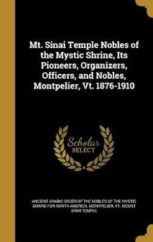 Bog, hardback Mt. Sinai Temple Nobles of the Mystic Shrine, Its Pioneers, Organizers, Officers, and Nobles, Montpelier, VT. 1876-1910