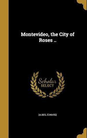 Bog, hardback Montevideo, the City of Roses ..