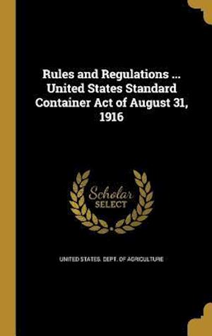 Bog, hardback Rules and Regulations ... United States Standard Container Act of August 31, 1916