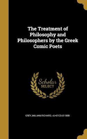 Bog, hardback The Treatment of Philosophy and Philosophers by the Greek Comic Poets