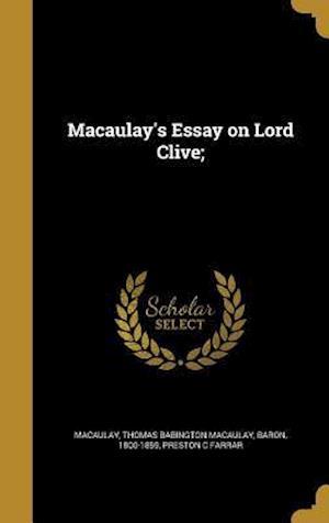 Bog, hardback Macaulay's Essay on Lord Clive; af Preston C. Farrar