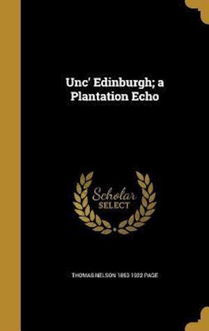 Bog, hardback Unc' Edinburgh; A Plantation Echo af Thomas Nelson 1853-1922 Page