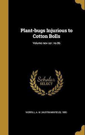 Bog, hardback Plant-Bugs Injurious to Cotton Bolls; Volume New Ser.