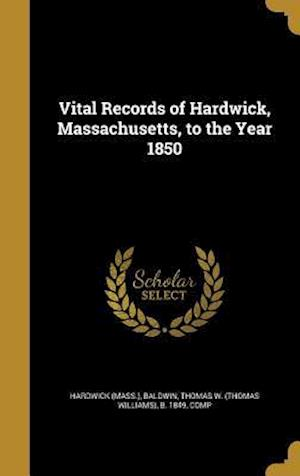 Bog, hardback Vital Records of Hardwick, Massachusetts, to the Year 1850