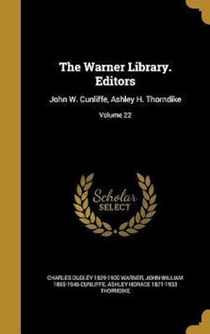 Bog, hardback The Warner Library. Editors af John William 1865-1946 Cunliffe, Charles Dudley 1829-1900 Warner, Ashley Horace 1871-1933 Thorndike