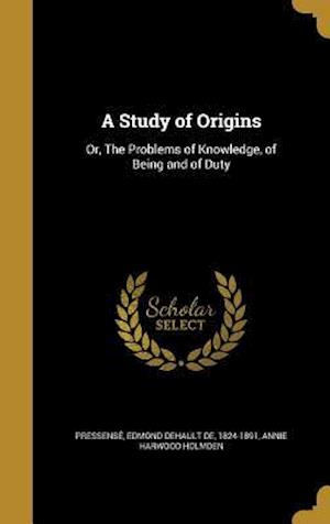 Bog, hardback A Study of Origins af Annie Harwood Holmden