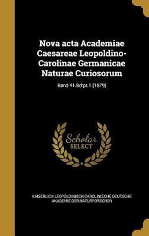 Bog, hardback Nova ACTA Academiae Caesareae Leopoldino-Carolinae Germanicae Naturae Curiosorum; Band 41.Bd