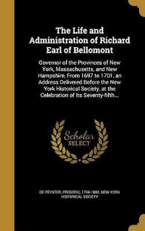 Bog, hardback The Life and Administration of Richard Earl of Bellomont