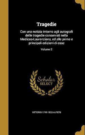 Bog, hardback Tragedie af Vittorio 1749-1803 Alfieri