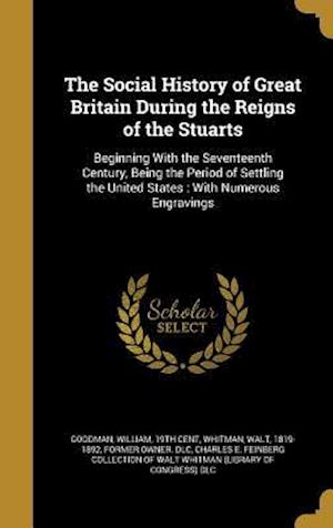 Bog, hardback The Social History of Great Britain During the Reigns of the Stuarts