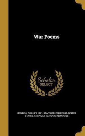 Bog, hardback War Poems af Wendell Phillips 1861- Stafford