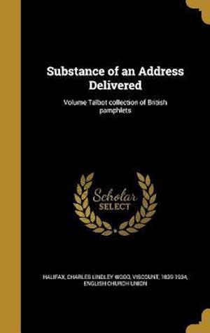 Bog, hardback Substance of an Address Delivered; Volume Talbot Collection of British Pamphlets