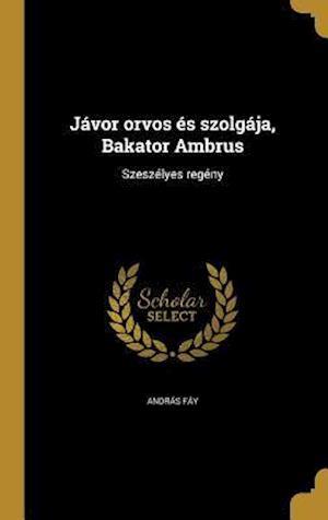 Bog, hardback Javor Orvos Es Szolgaja, Bakator Ambrus
