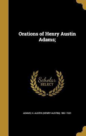 Bog, hardback Orations of Henry Austin Adams;