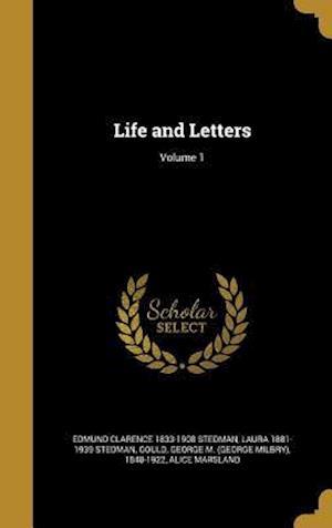 Bog, hardback Life and Letters; Volume 1 af Edmund Clarence 1833-1908 Stedman, Laura 1881-1939 Stedman