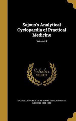 Bog, hardback Sajous's Analytical Cyclopaedia of Practical Medicine; Volume 5