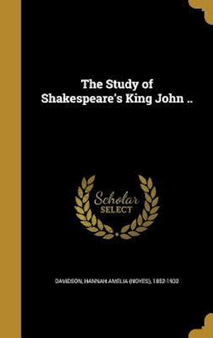Bog, hardback The Study of Shakespeare's King John ..