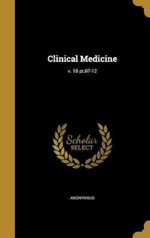 Bog, hardback Clinical Medicine; V. 18 PT.07-12