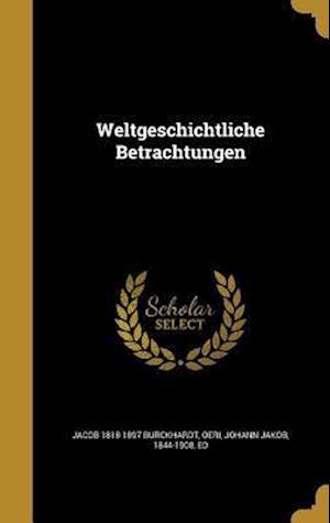 Bog, hardback Weltgeschichtliche Betrachtungen af Jacob 1818-1897 Burckhardt
